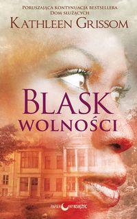 """Zdjęcie okładki książki """"Blask wolności"""". Widoczna twarz kobiety z przenikającym ja domem."""