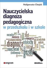 """Zdjęcie okładki książki """"Nauczycielska diagnoza pedagogiczna w Przedszkolu i w szkole"""""""